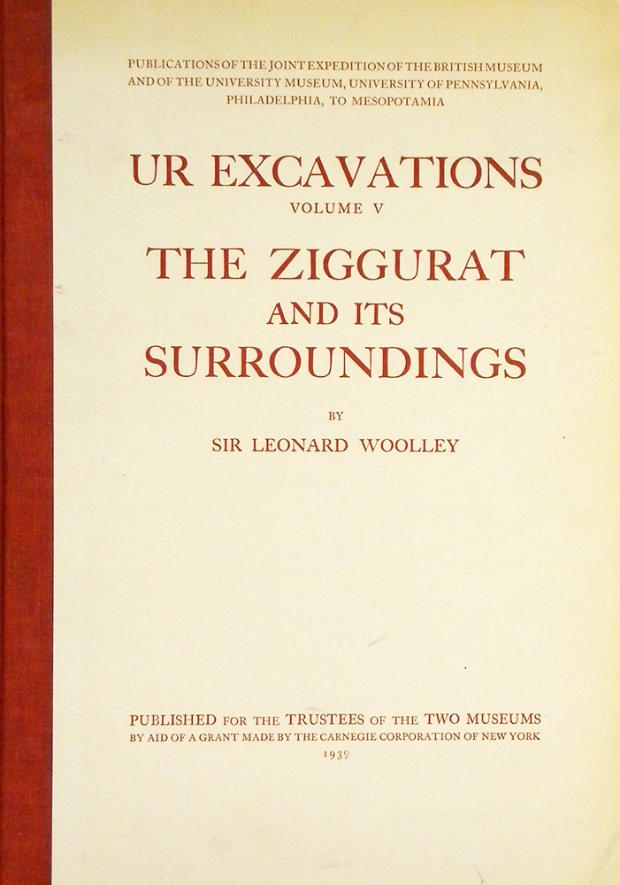 THE ZIGGURAT AND ITS SURROUNDINGS. Leonard Woolley.