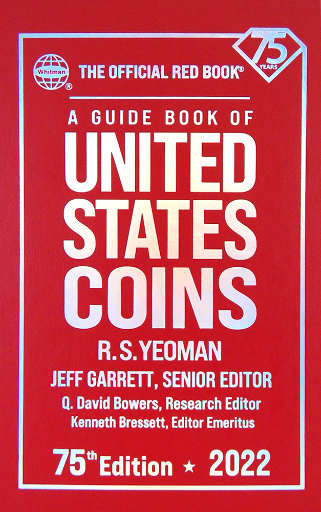 A GUIDE BOOK OF UNITED STATES COINS. 75th (2022) Edition. R. S. Yeoman.