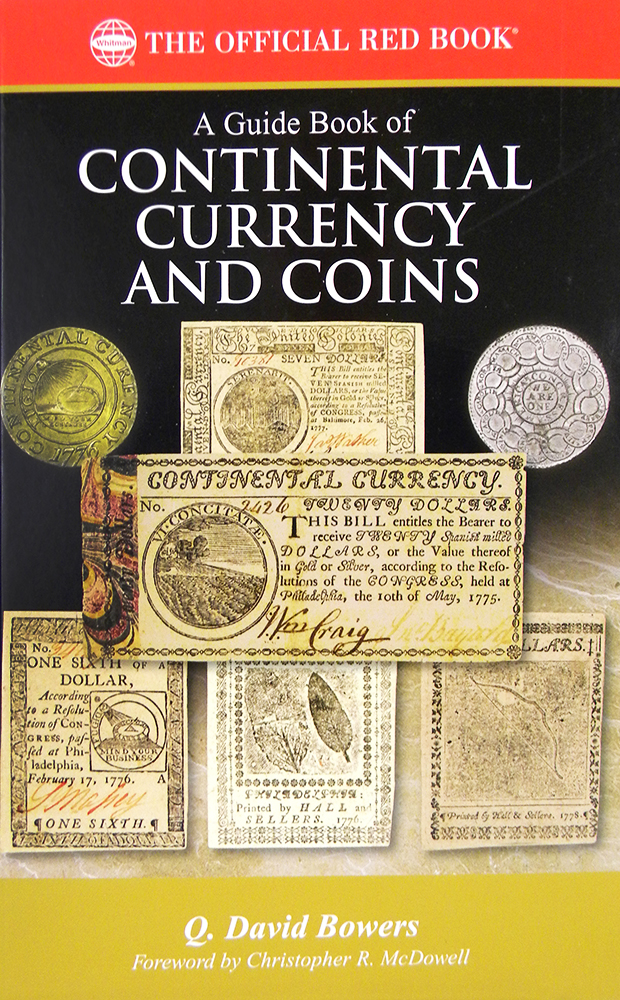 A GUIDE BOOK OF CONTINENTAL CURRENCY AND COINS.; A Numismatic Study and Guide to Collecting. Q. David Bowers.