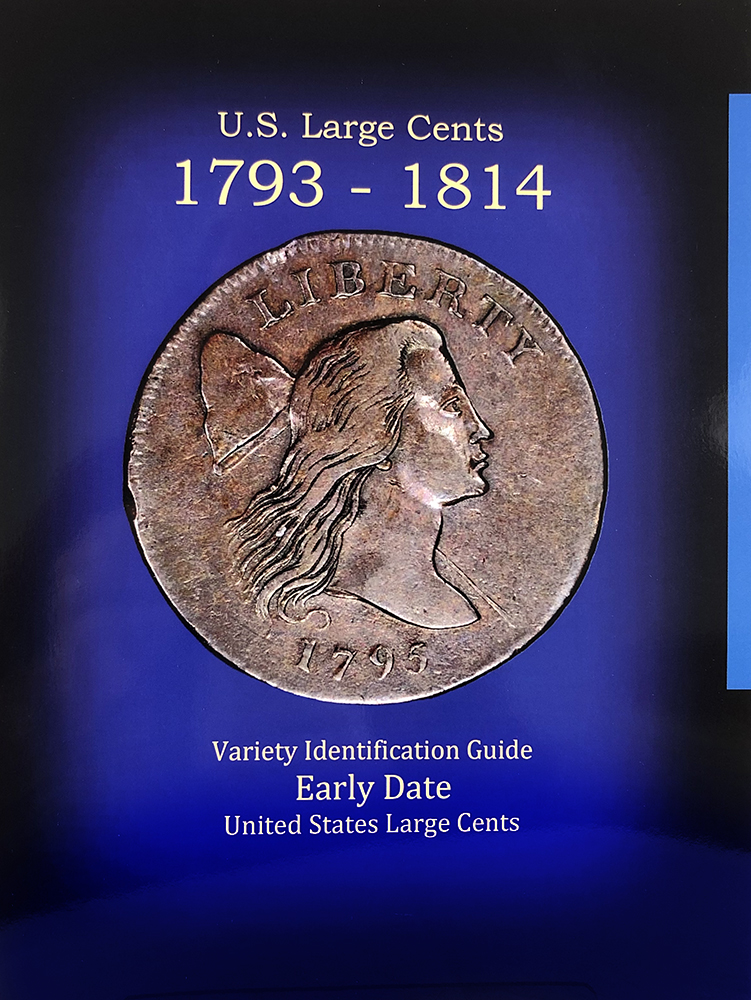 U.S. LARGE CENTS 1793–1814: VARIETY IDENTIFICATION GUIDE. Robert Powers.