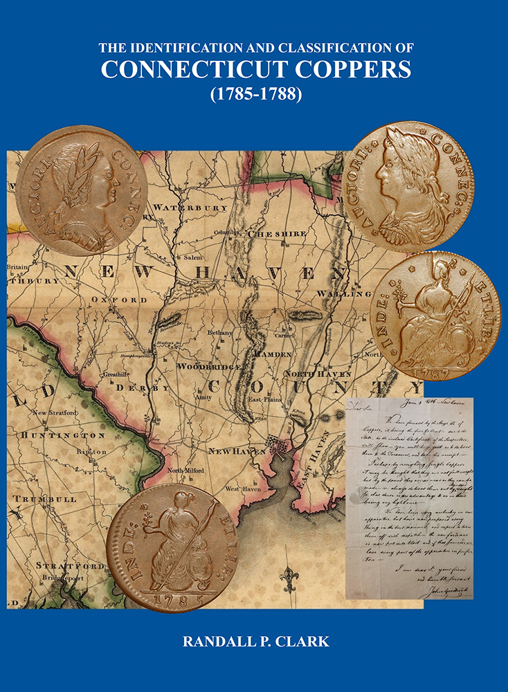 THE IDENTIFICATION AND CLASSIFICATION OF CONNECTICUT COPPERS (1785–1788). Randall P. Clark.