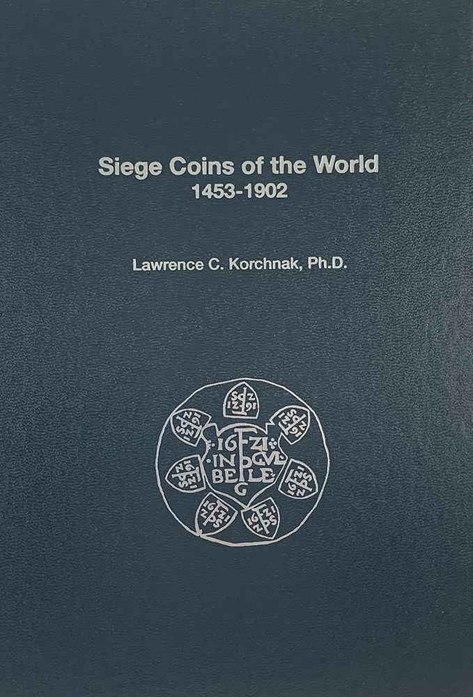 SIEGE COINS OF THE WORLD 1453–1902. Lawrence C. Korchnak.