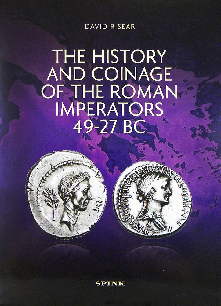 THE HISTORY AND COINAGE OF THE ROMAN IMPERATORS 49–27 BC. David R. Sear.