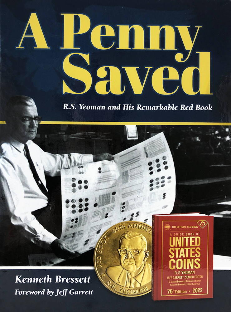 A PENNY SAVED: R.S. YEOMAN AND HIS REMARKABLE RED BOOK. Kenneth Bressett.