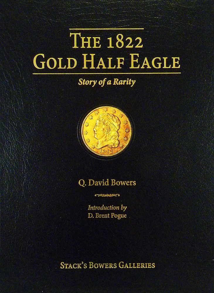 THE 1822 GOLD HALF EAGLE: STORY OF A RARITY. Q. David Bowers.