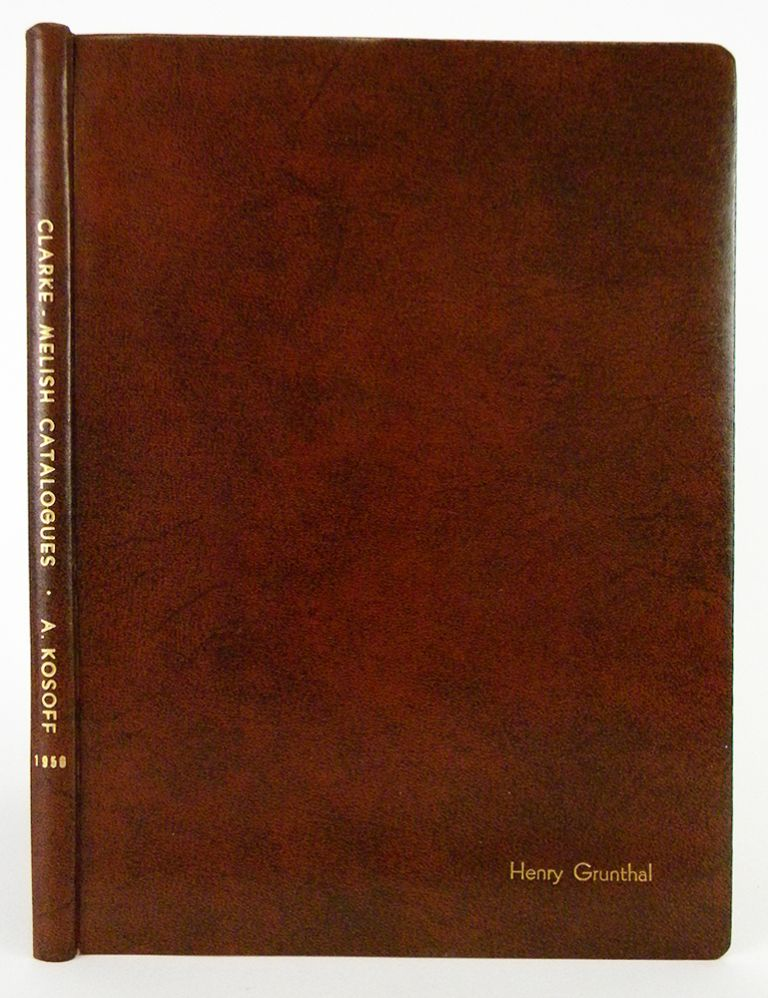 THE T. JAMES CLARKE COLLECTION UNITED STATES LARGE CENTS AND THE THOMAS G. MELISH CATALOGUE. A. Kosoff.