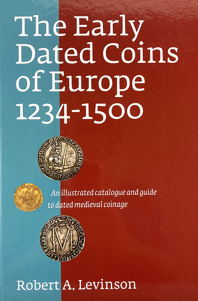 THE EARLY DATED COINS OF EUROPE, 1234–1500. Robert A. Levinson.