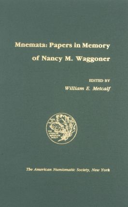 MNEMATA: PAPERS IN MEMORY OF NANCY M. WAGGONER. Miles Waggoner, William E. Metcalf, Ediotor