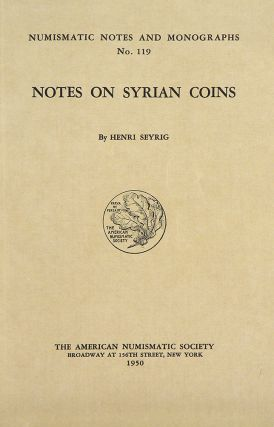 NOTES ON SYRIAN COINS. Henri Seyrig