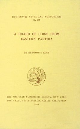 A HOARD OF COINS FROM EASTERN PARTHIA