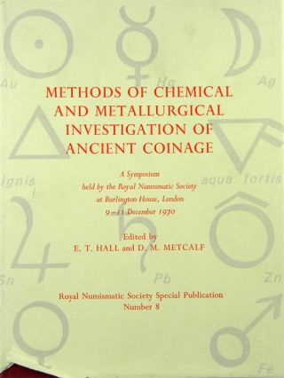 METHODS OF CHEMICAL AND METALLURGICAL INVESTIGATION OF ANCIENT COINAGE. E. T. Hall, D M. Metcalf