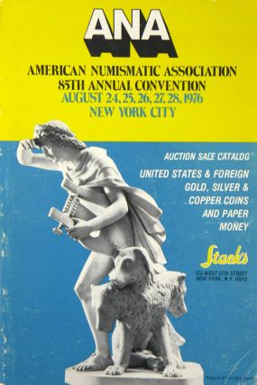 EIGHTY-FIFTH ANNIVERSARY A. N. A. CONVENTION AUCTION SALE. Stack's
