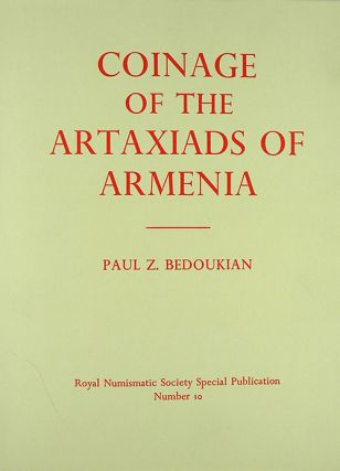 COINAGE OF THE ARTAXIADS OF ARMENIA. Paul Z. Bedoukian