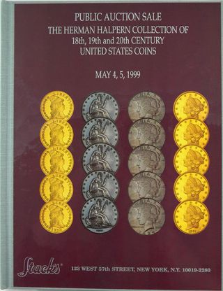 THE HERMAN HALPERN COLLECTION OF 18TH, 19TH AND 20TH CENTURY UNITED STATES COINS. Stack's