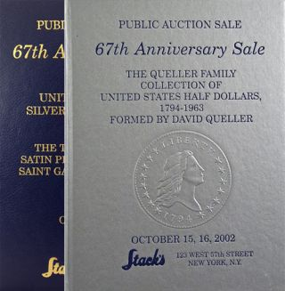 PUBLIC AUCTION. 67TH ANNIVERSARY SALE. THE QUELLER FAMILY COLLECTION OF UNITED STATES HALF...