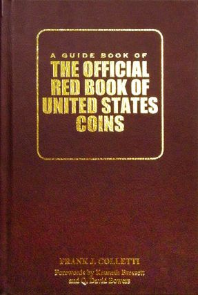A GUIDE BOOK OF THE OFFICIAL RED BOOK OF UNITED STATES COINS. Frank J. Colletti