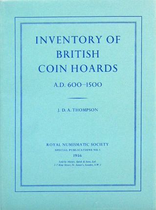 INVENTORY OF BRITISH COIN HOARDS, A.D. 600-1500. J. D. A. Thompson