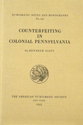 COUNTERFEITING IN COLONIAL PENNSYLVANIA. Kenneth Scott