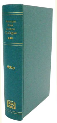 AMERICAN BOOK AUCTION CATALOGUES, 1793-1934. A UNION LIST. George L. McKay