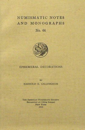 EPHEMERAL DECORATIONS. Harrold E. Gillingham