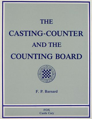 THE CASTING-COUNTER AND THE COUNTING-BOARD: A CHAPTER IN THE HISTORY OF NUMISMATICS AND EARLY...