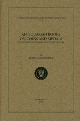 ANTIQUARIAN BOOKS ON COINS AND MEDALS FROM THE FIFTEENTH TO THE NINETEENTH CENTURY. Ferdinando...
