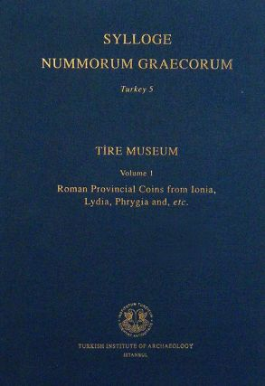 SYLLOGE NUMMORUM GRAECORUM. TURKEY 5. TIRE MUSEUM VOLUME 1: ROMAN PROVINCIAL COINS FROM IONIA,...