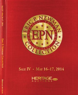 THE ERIC P. NEWMAN COLLECTION. SALE IV: AMERICAN COLONIAL COINS.; Single Copy of Sale IV Hardcover Edition. Heritage Auctions.
