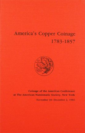 AMERICA'S COPPER COINAGE, 1783-1857. Richard G. Doty