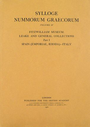 SYLLOGE NUMMORUM GRAECORUM. [GREAT BRITAIN]. VOLUME IV: FITZWILLIAM MUSEUM: LEAKE AND GENERAL...