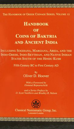HANDBOOK OF COINS OF BAKTRIA AND ANCIENT INDIA: INCLUDING SOGDIANA, MARGIANA, AREIA, AND THE...