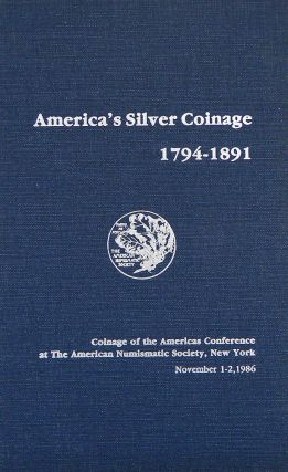 AMERICAíS SILVER COINAGE 1794-1891. Richard Doty