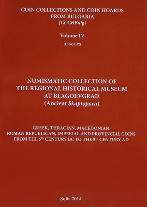 COIN COLLECTIONS AND COIN HOARDS FROM BULGARIA. VOL IV. NUMISMATIC COLLECTION OF THE REGIONAL...