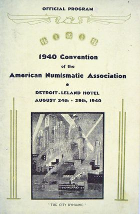 OFFICIAL PROGRAM. 1940 CONVENTION OF THE AMERICAN NUMISMATIC ASSOCIATION. American Numismatic...
