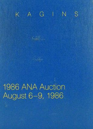 THE 1986 AMERICAN NUMISMATIC ASSOCIATION AUCTION. Kagin's.