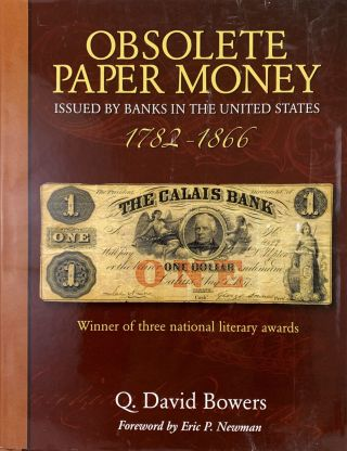 OBSOLETE PAPER MONEY ISSUED BY BANKS IN THE UNITED STATES 1782-1866. Q. David Bowers