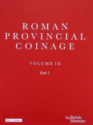 ROMAN PROVINCIAL COINAGE. VOLUME IX: FROM TRAJAN DECIUS TO URANIUS ANTONINUS (AD 249-254). PART...