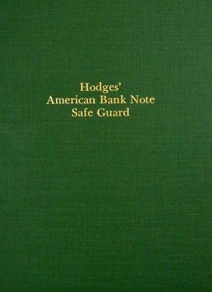 HODGES' AMERICAN BANK NOTE SAFE-GUARD. Edward M. Hodges.