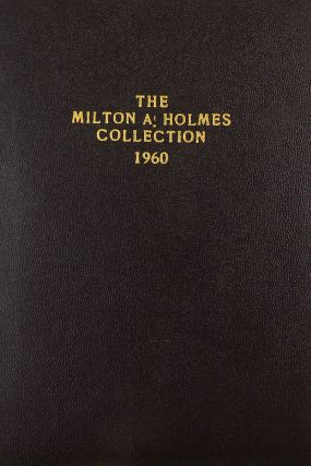 THE MILTON A. HOLMES COLLECTION OF UNITED STATES, FOREIGN, ANCIENT GOLD, SILVER & COPPER COINS,...