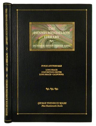 THE OUTSTANDING AMERICAN NUMISMATIC LIBRARY FORMED BY DENNIS MENDELSON, COMPRISING MAJOR WORKS ON...