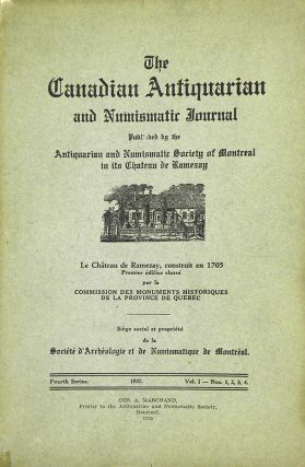 THE CANADIAN ANTIQUARIAN AND NUMISMATIC JOURNAL. FOURTH SERIES, VOL. 2 (1930). Antiquarian,...