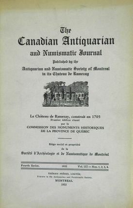 THE CANADIAN ANTIQUARIAN AND NUMISMATIC JOURNAL. FOURTH SERIES, VOL. 3. (1932). Antiquarian,...