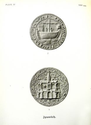 BOROUGH SEALS OF THE GOTHIC PERIOD: A SERIES OF EXAMPLES, ILLUSTRATING THE NATURE OF THEIR DESIGN...