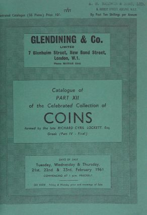 CATALOGUE OF PART XII OF THE CELEBRATED COLLECTION OF COINS FORMED BY THE LATE RICHARD CYRIL...