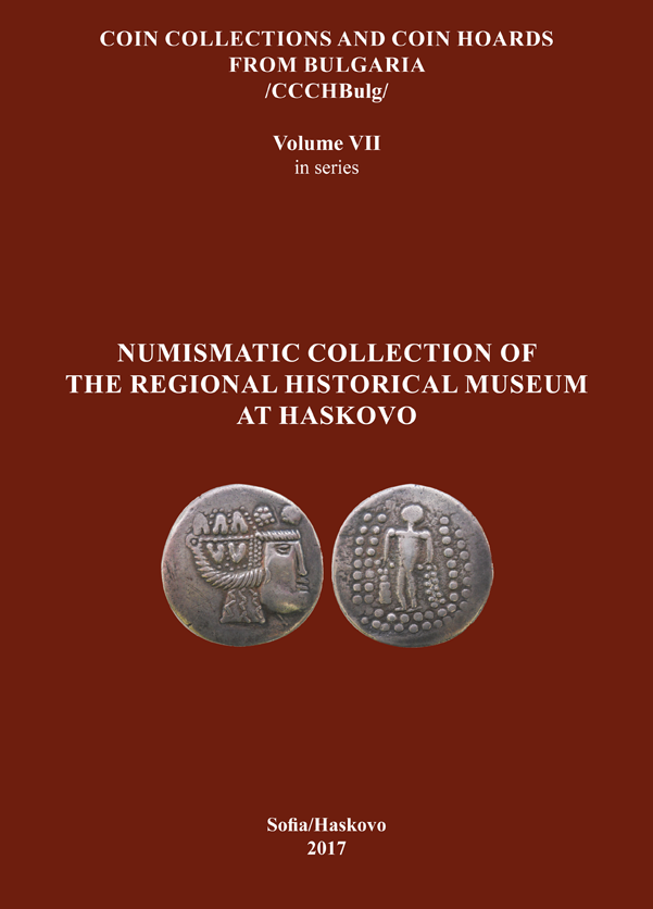 COIN COLLECTIONS AND COIN HOARDS FROM BULGARIA. VOLUME VII: NUMISMATIC COLLECTION OF THE REGIONAL...