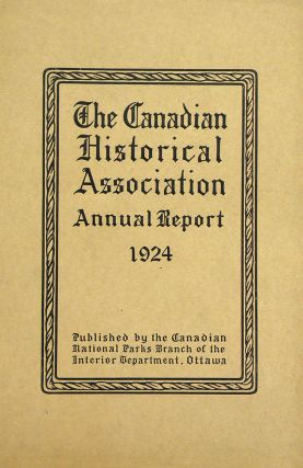 THE BEAVER CLUB. The Canadian Historical Association Annual Report 1924. Lawrence J. Burpee