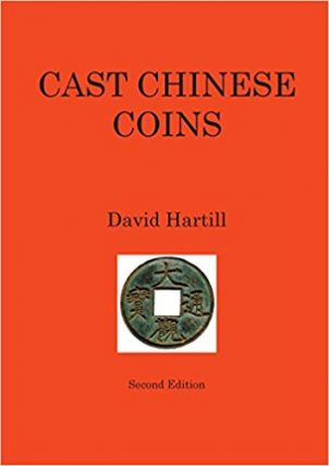 CAST CHINESE COINS: A HISTORICAL CATALOGUE. David Hartill