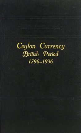 CEYLON CURRENCY: BRITISH PERIOD, 1796-1936