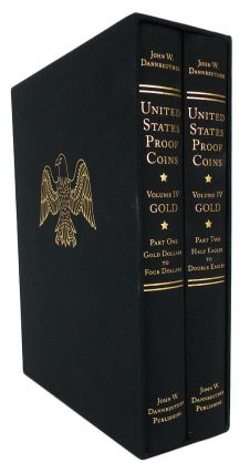 UNITED STATES PROOF COINS. VOLUME IV: GOLD.