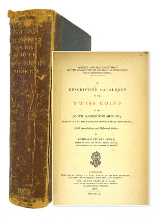 A DESCRIPTIVE CATALOGUE OF THE SWISS COINS IN THE SOUTH KENSINGTON MUSEUM; BEQUEATHED BY THE...